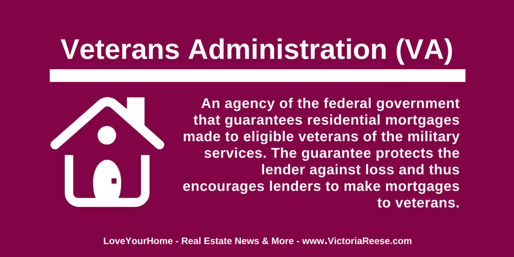 Today S Real Estate Term Veterans Administration Va Loveyourhome Real Estate Terms Real Real Estate