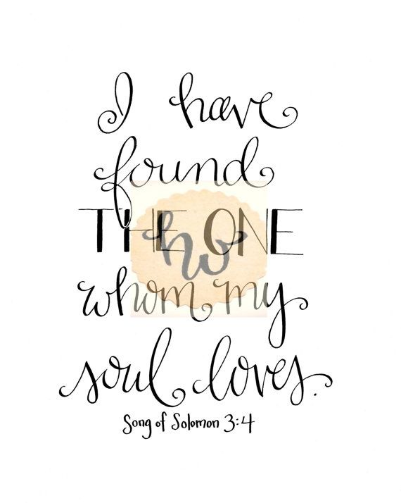 I Have Found The One Whom My Soul Loves Song Of Solomon 3 4