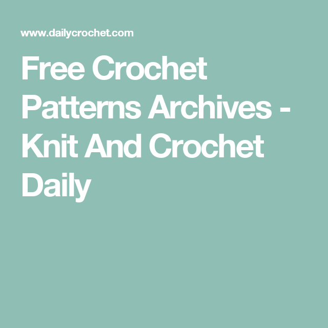 Free Crochet Patterns Archives Knit And Crochet Daily Crochet