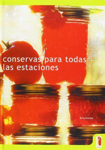 Conservas Para Todas Las Estaciones (Spanish Edition) by Edmar Mednis http://www.amazon.com/dp/848019605X/ref=cm_sw_r_pi_dp_ti2Oub1Q8TQF3