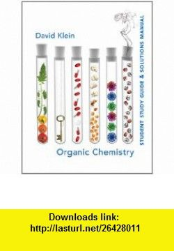 Organic chemistry student study guide and solutions manual organic chemistry student study guide and solutions manual 9780471757399 david r klein isbn 10 047175739x isbn 13 978 0471757399 tutorials fandeluxe Image collections