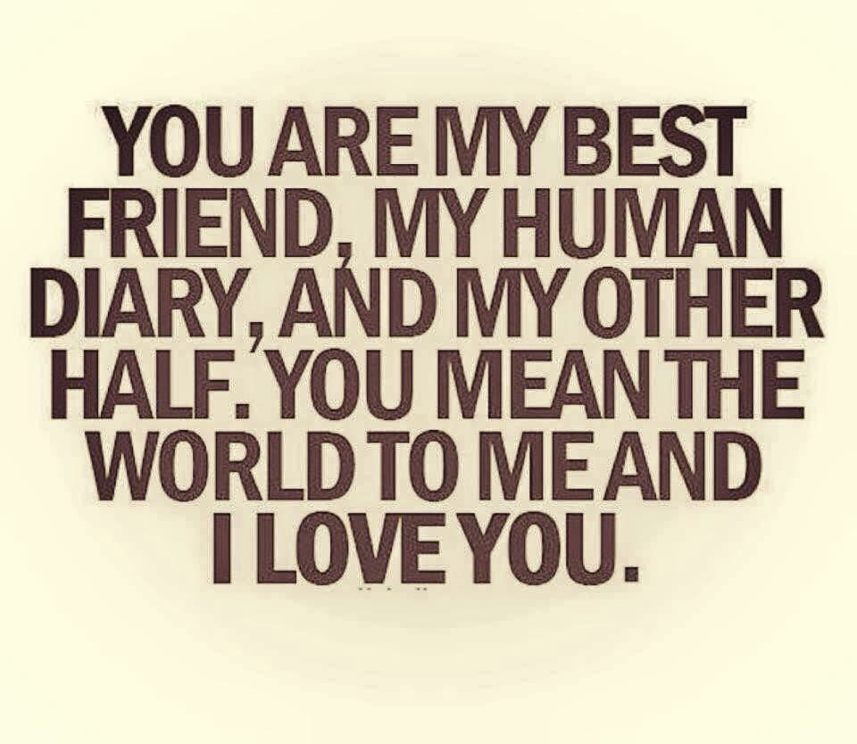 I Love You Bestfriend Quotes Best Friends  Quotes 3  Pinterest  Pretty Words Relationship