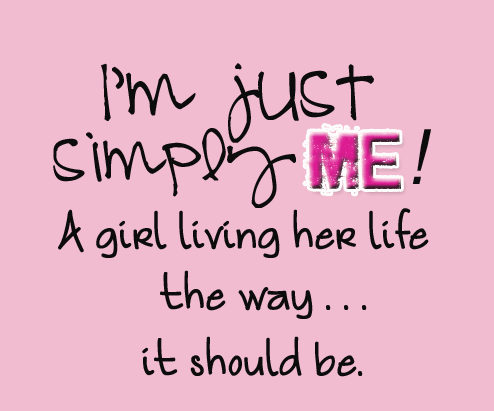 Im Just Simply Me Simply Me Quotes Inspirational Words Perfection Quotes
