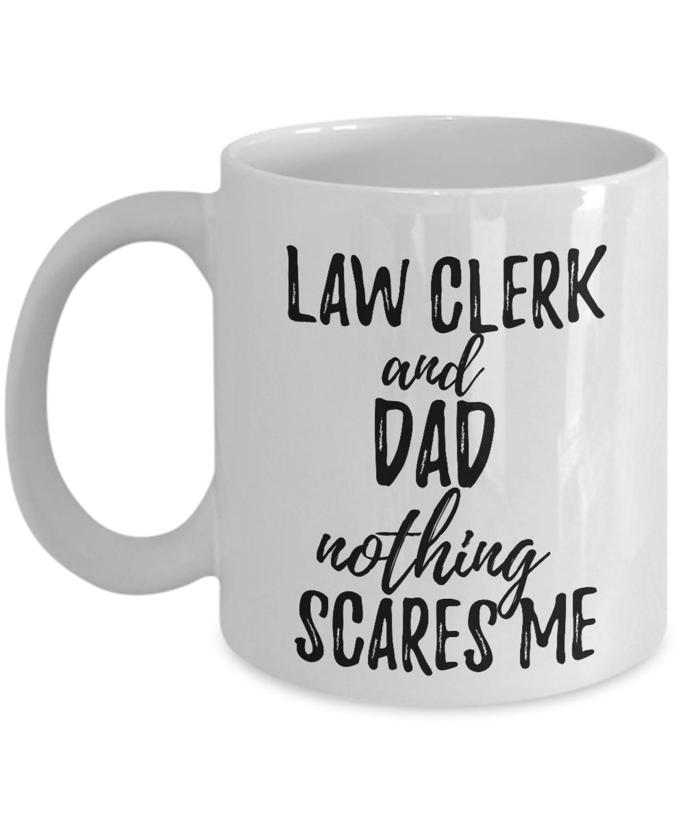 Law Clerk Dad Mug Funny Gift Idea for Father Gag Joke