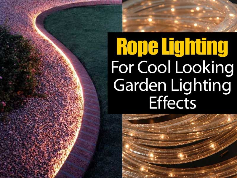 How To Use Rope Lighting For A Cool Looking Effect Garden