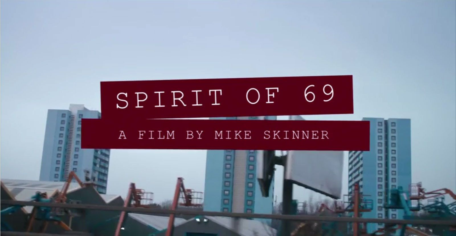 SPIRIT OF 69 - A FILM BY MIKE SKINNER // DR. MARTENS