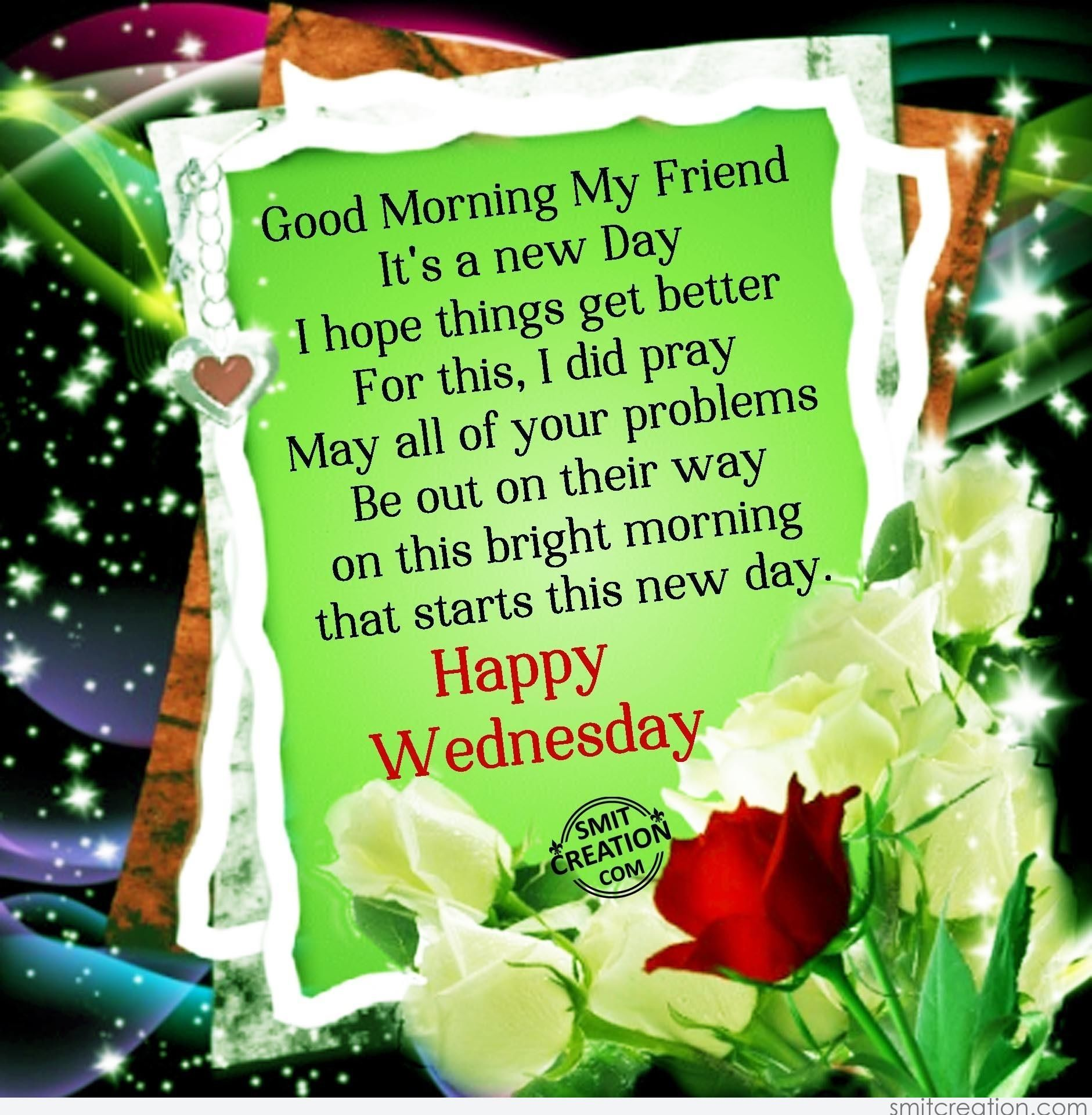 Good Morning My Friend, Happy Wednesday Good Morning Wednesday Wednesday Quotes  Good Morning Quotes Happyu2026