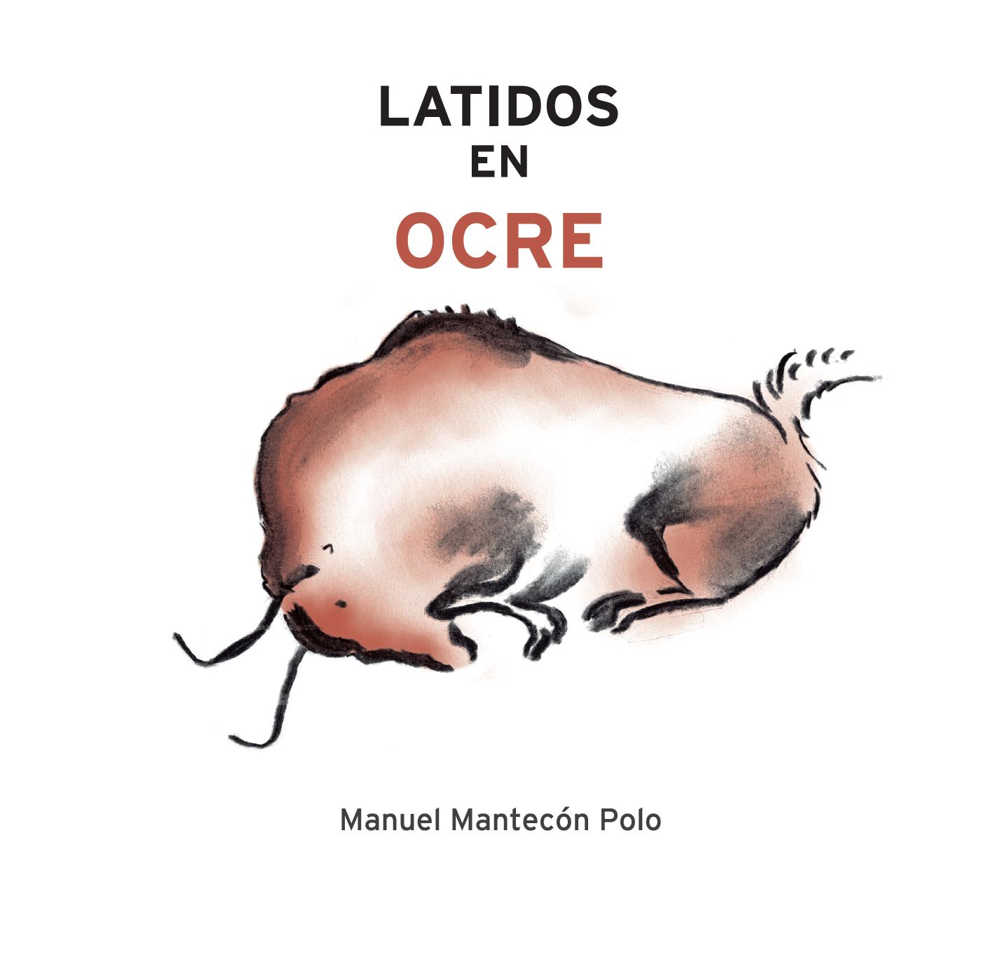 Latidos en ocre. Album ilustrado de Manuel Mantecón