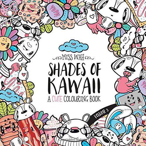 Shades Of Kawaii Volume A Cute Colouring Book CreateS