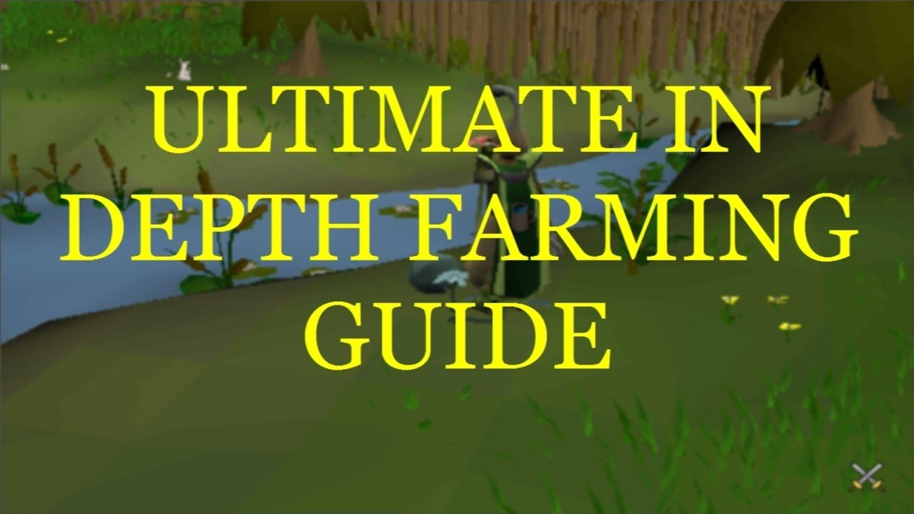 The Ultimate In Depth Farming Guide - My first proper guide feedback greatly appreciated!