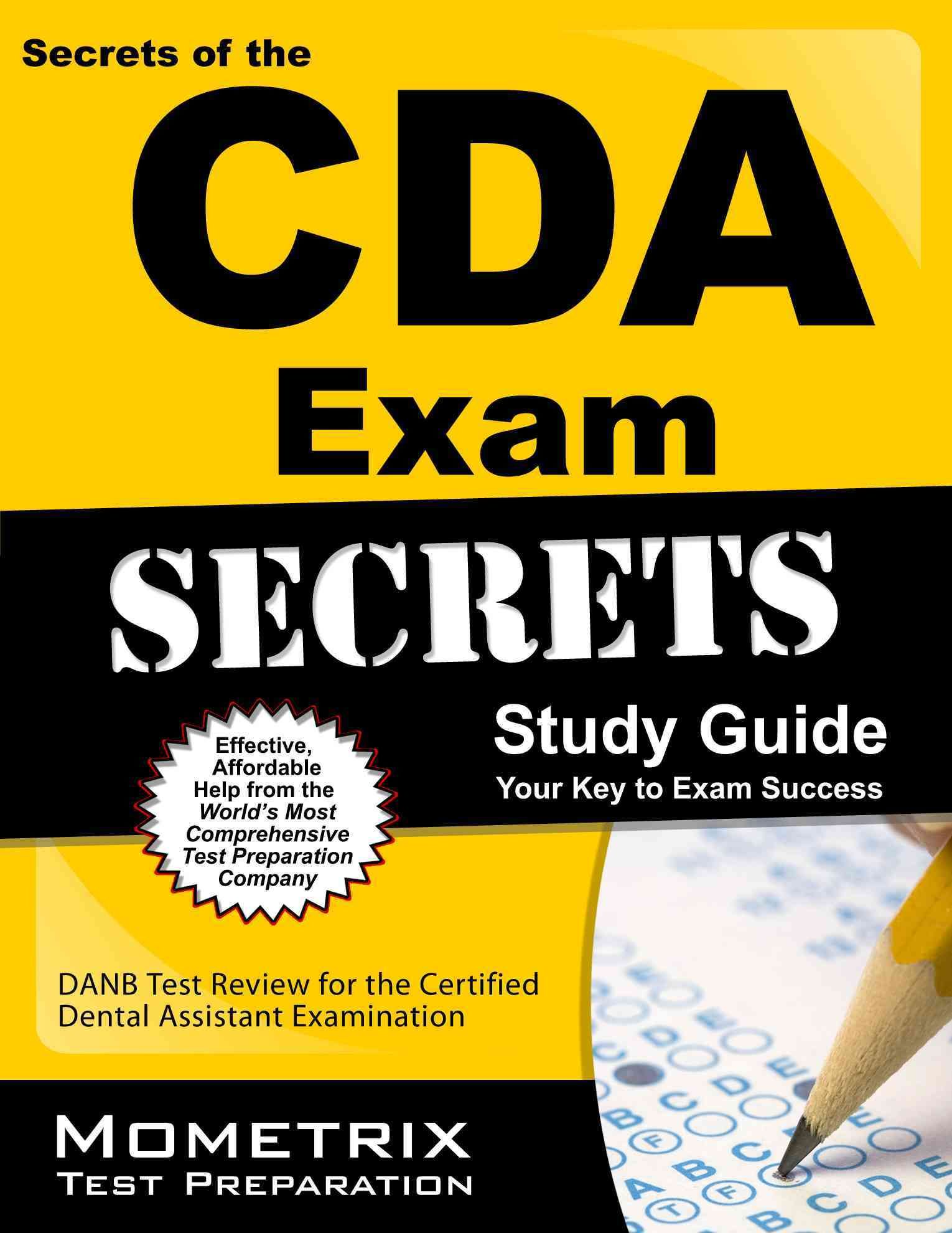 Secrets Of The Cda Exam Your Key To Exam Success Danb Test Review