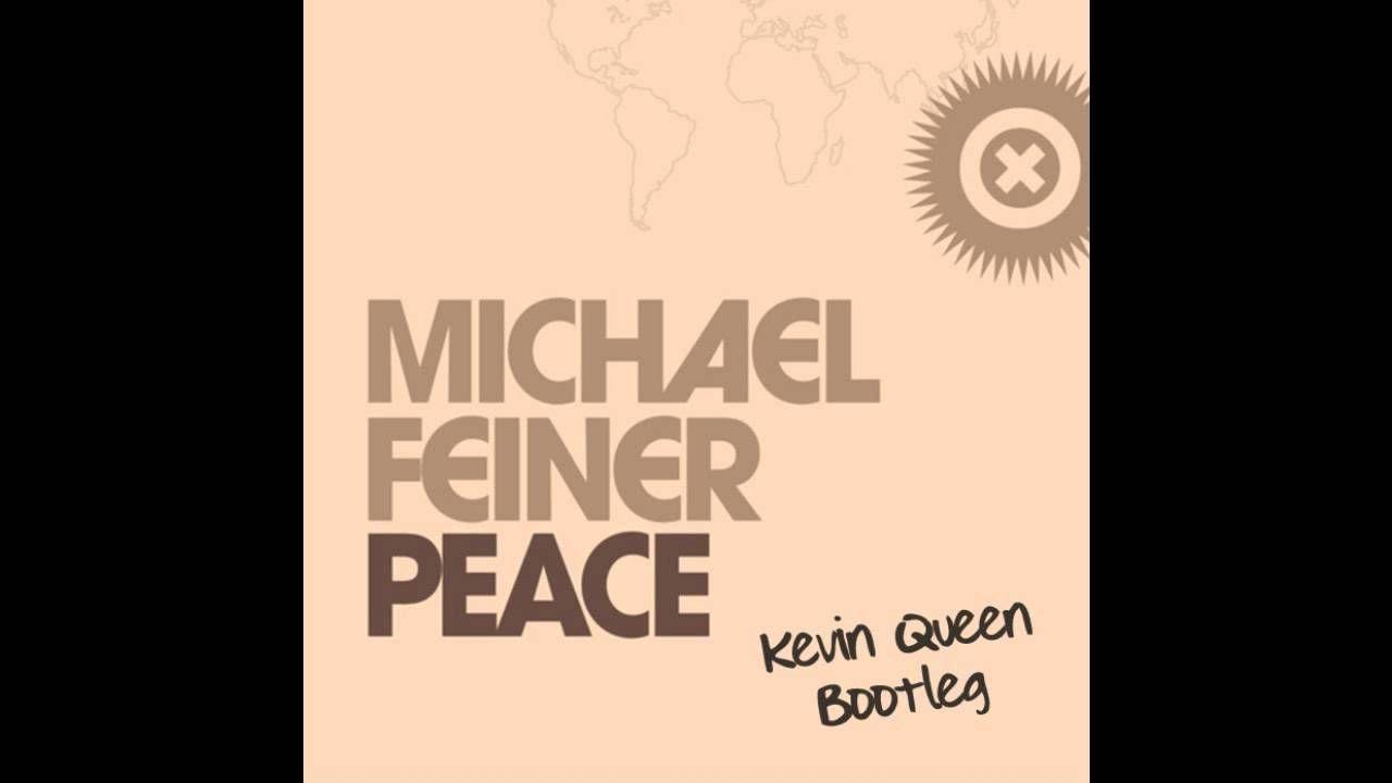 Michael Feiner - Peace (Kevin Queen Soft Vocal Bootleg)