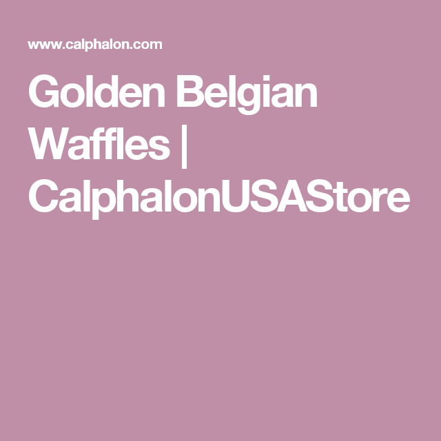 Golden Belgian Waffles | CalphalonUSAStore