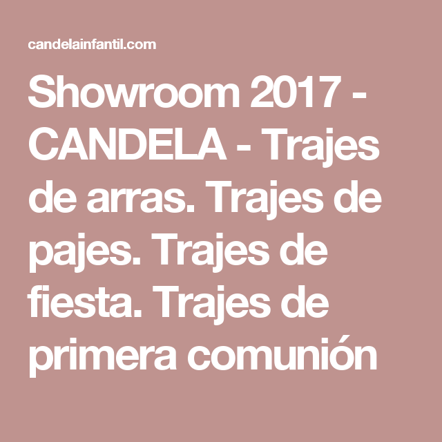 Showroom 2017 - CANDELA - Trajes de arras. Trajes de pajes. Trajes de fiesta. Trajes de primera comunión