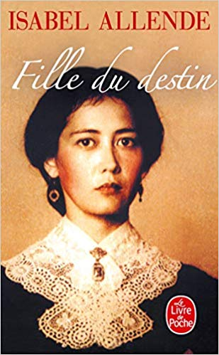 Amazon Fr Fille Du Destin Isabel Allende Claude De Frayssinet Livres Livre Idee Lecture Destin