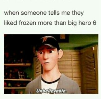 I ...uh......don't .....really ......like....FROZEN!!!!!!! There I said it!