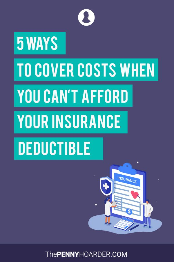 5 Ways to Cover Costs When You Can't Afford Your Insurance ...