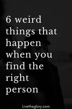 6 weird things that happen when you find the right person - Live the glory