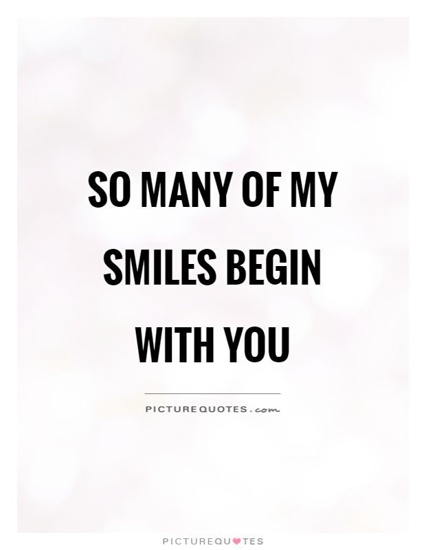 so many of my smiles begin you picture quotes cute quotes