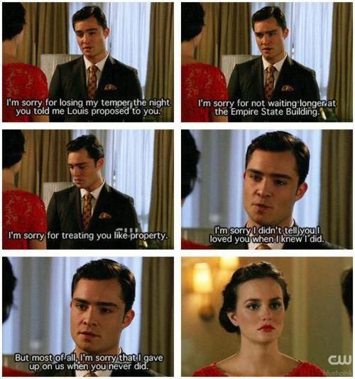 Chuck Says I Love You To Blair Chuck I M Sorry That I Gave Up On Us When You Never Did Me I