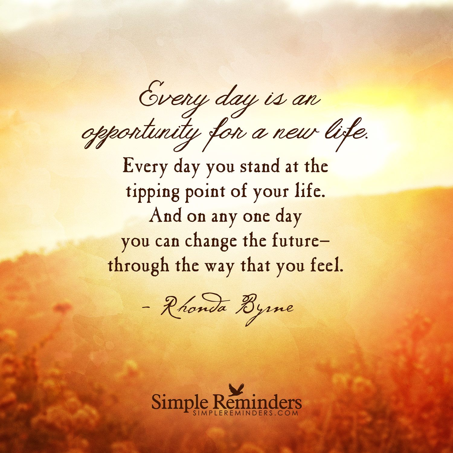"""""""Every+day+is+a+new+opportunity""""+by+Rhonda+Byrne Secret"""