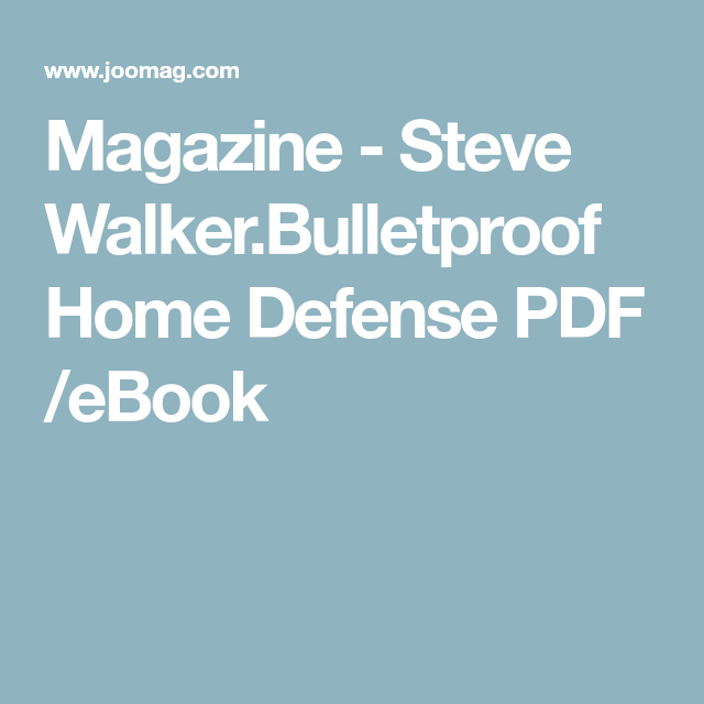 Magazine steve walkerbulletproof home defense pdf ebook bulletproof home defense pdf ebook fandeluxe Choice Image