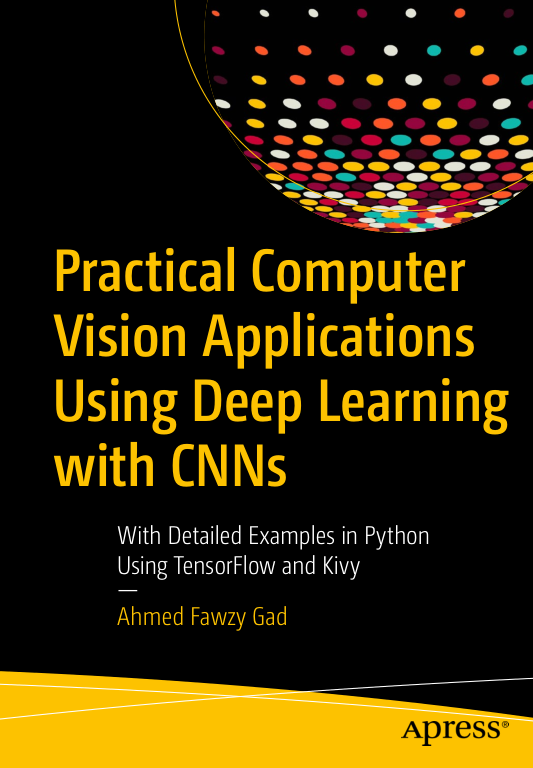 Practical Computer Vision Applications Using Deep Learning