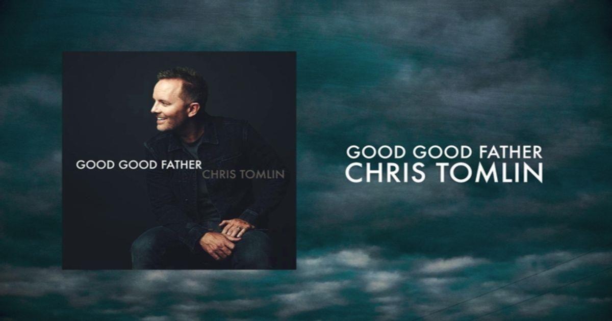 good good father chris tomlin lyrics | Chris Tomlin - Good Good ...
