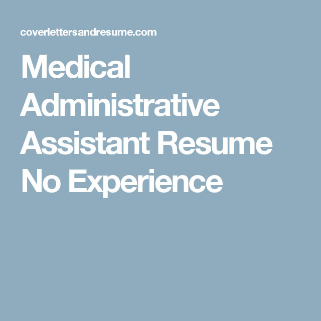 Medical Administrative Assistant Resume No Experience | Healthcare ...