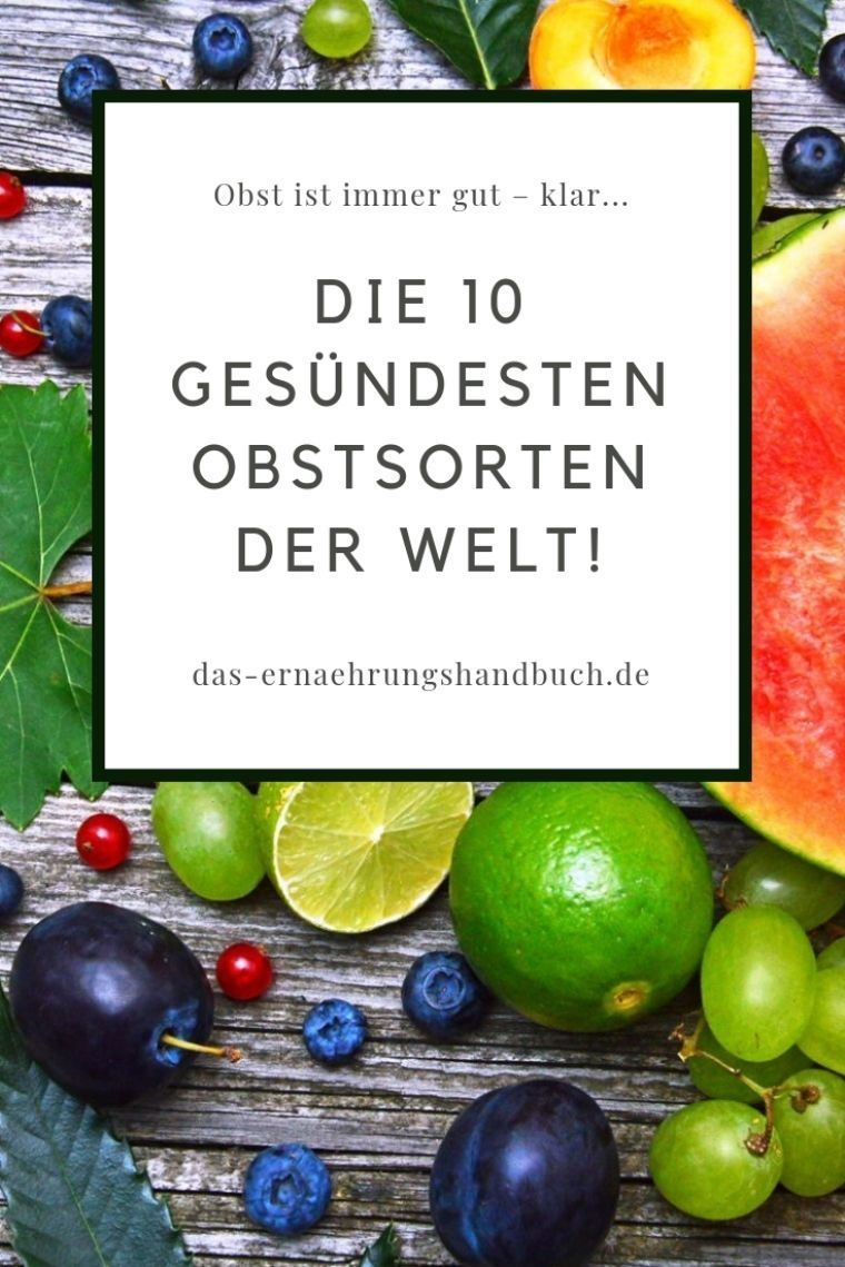 Die 10 gesündesten Obstsorten der Welt! - Obst ist immer gut – klar. Aber welche Obstsorten sind
