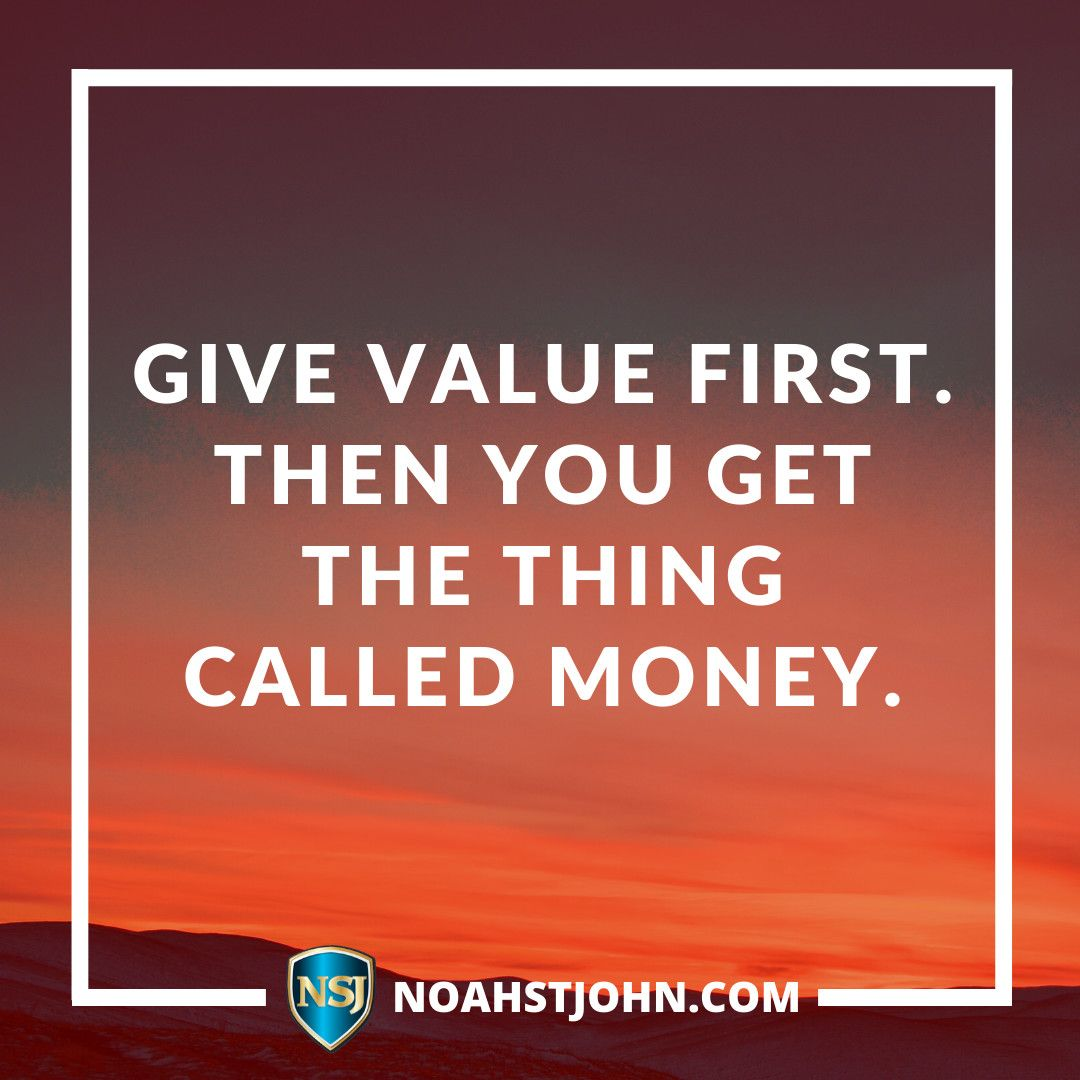 Give value first. Then you get the thing called money.  Want more financial freedom?  Get my new book Get Rid of Your Head Trash About Money FREE at SendMeaBookNoah.com  #entrepreneurlife #makepositivitylouder #positivity #youcandoit