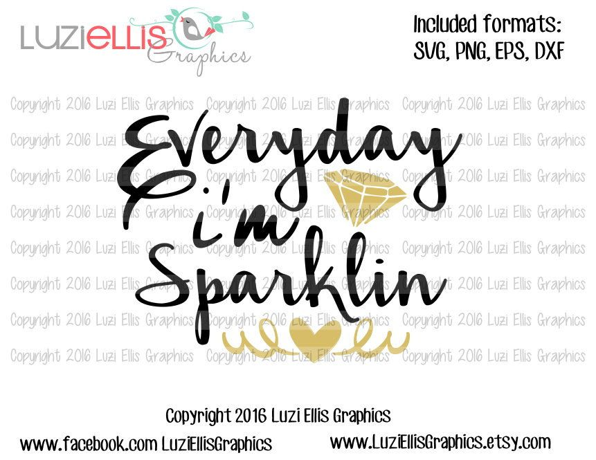 Everyday i'm sparklin - diamond SVG EPS DXF files for Vinyl Cutting Projects - diy - cutting files - iron-on png transfer by LuziEllisGraphics on Etsy