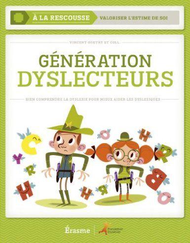 Génération Dyslecteurs: Amazon.fr: Vincent Goetry et Collectif: Livres