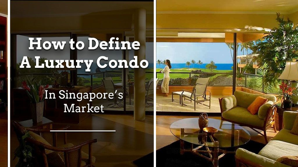 How To Define A Luxury Condo In Singapore S Market Luxury Condo Condo Luxury