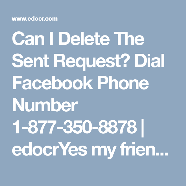 Can I Delete The Sent Request? Dial Facebook Phone Number