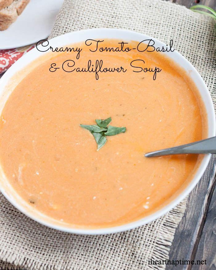 Creamy Tomato Basil Cauliflower Soup I Heart Naptime Recipe Cauliflower Soup Recipes Soup Recipes