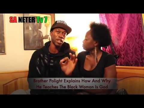 Brother Polight Explains How and Why He Teaches The Black Woman is God