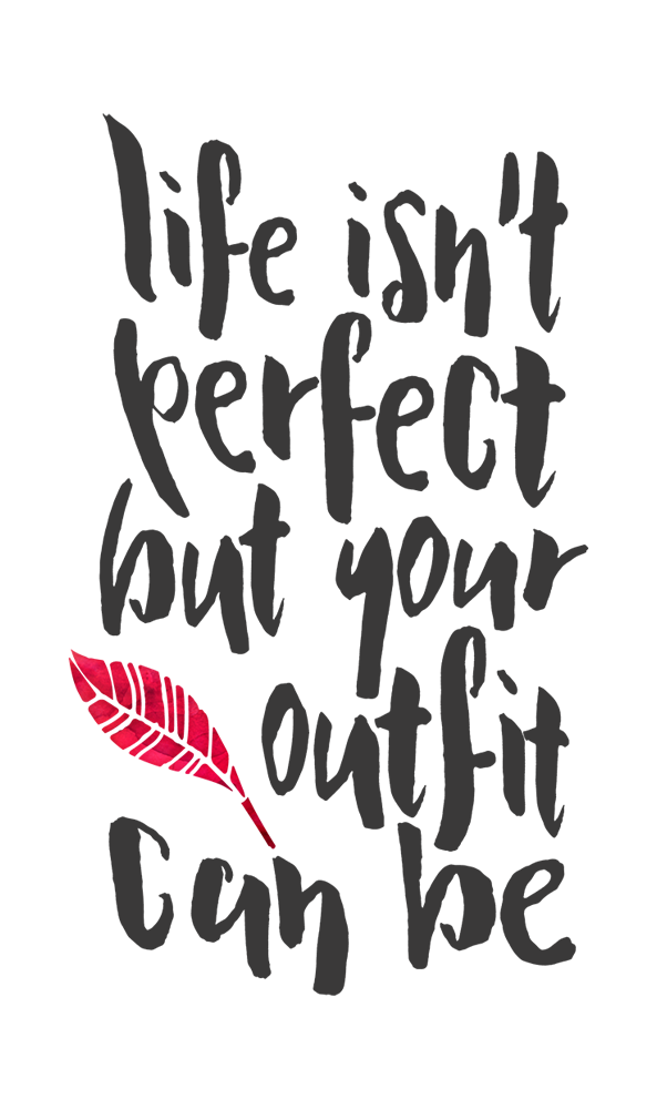 Life Isn't Perfect Hand Drawn Fashionista Quote Poster