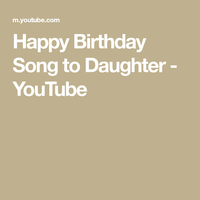 Happy Birthday Song To Daughter - YouTube
