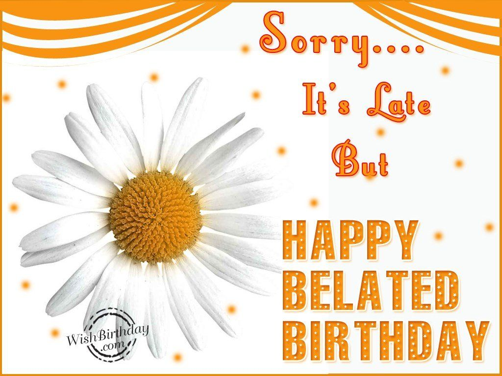 Belated birthday wishes free large images birthday quotes belated birthday wishes free large images kristyandbryce Images