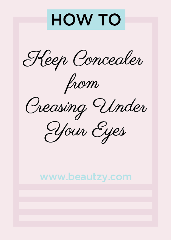 Concealer Creasing: Tips To Keep Concealer From Creasing Under Your Eyes Via