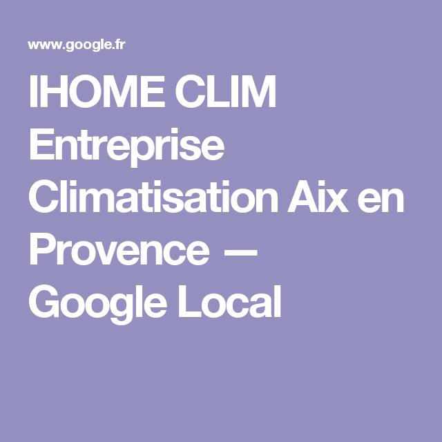 Ihome Clim Entreprise Climatisation Aix En Provence Google Local