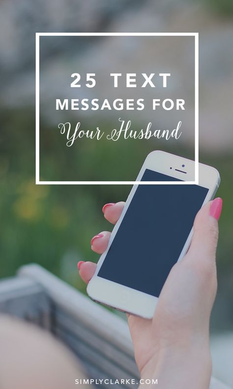 25 Text Messages For Your Husband | mine | Message for husband, Love