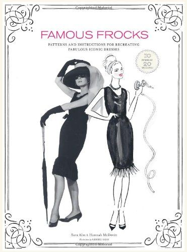 Famous Frocks: Patterns and Instructions for « Dress Adds Everyday