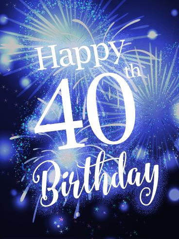 Blue Happy 40th Birthday Fireworks Card Birthday Greeting Cards By Davia Happy 40th Birthday Birthday Fireworks 40th Birthday Funny