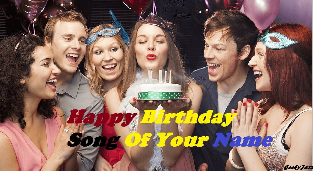 How To Make Happy Birthday Song mp3 Of Your Name Happy
