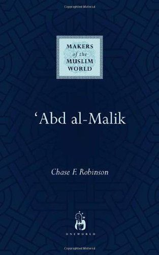 Abd al-Malik (Makers of the Muslim World) by Chase Robinson. $19.95. Publication: April 2007. Series - Makers of the Muslim World. Publisher: Oneworld Publications (April 2007)