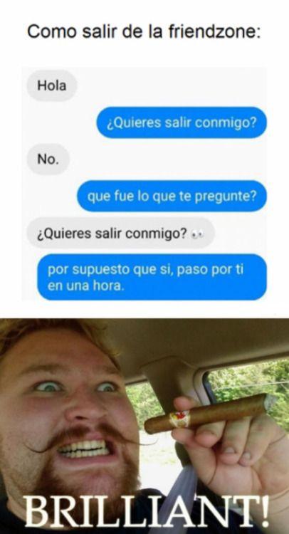 Salir De La Friendzone Para Hundir Tu Orgullo Un Poquito Más Memes Memes Divertidos Memes Cómicos