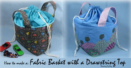 Fabric Basket with Drawstring Top ~ Tutorial...
