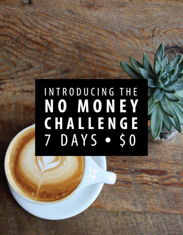 I went 7 days without spending a dime. Meet the no money challenge.